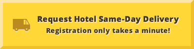 Request Hotel Same-Day Delivery Registration only takes a minute!